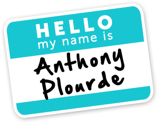 Hello, my name is Anthony Plourde
